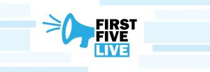 First Five Live