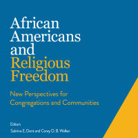 African Americans and Religious Freedom: New Perspectives for Congregations and Communities